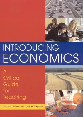 Introducing Economics By Maier, Mark H./ Nelson, Julie A.