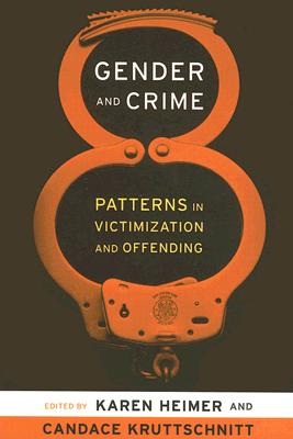Gender And Crime By Heimer, Karen (EDT)/ Kruttschnitt, Candace (EDT)