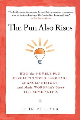 The Pun Also Rises By Pollack, John